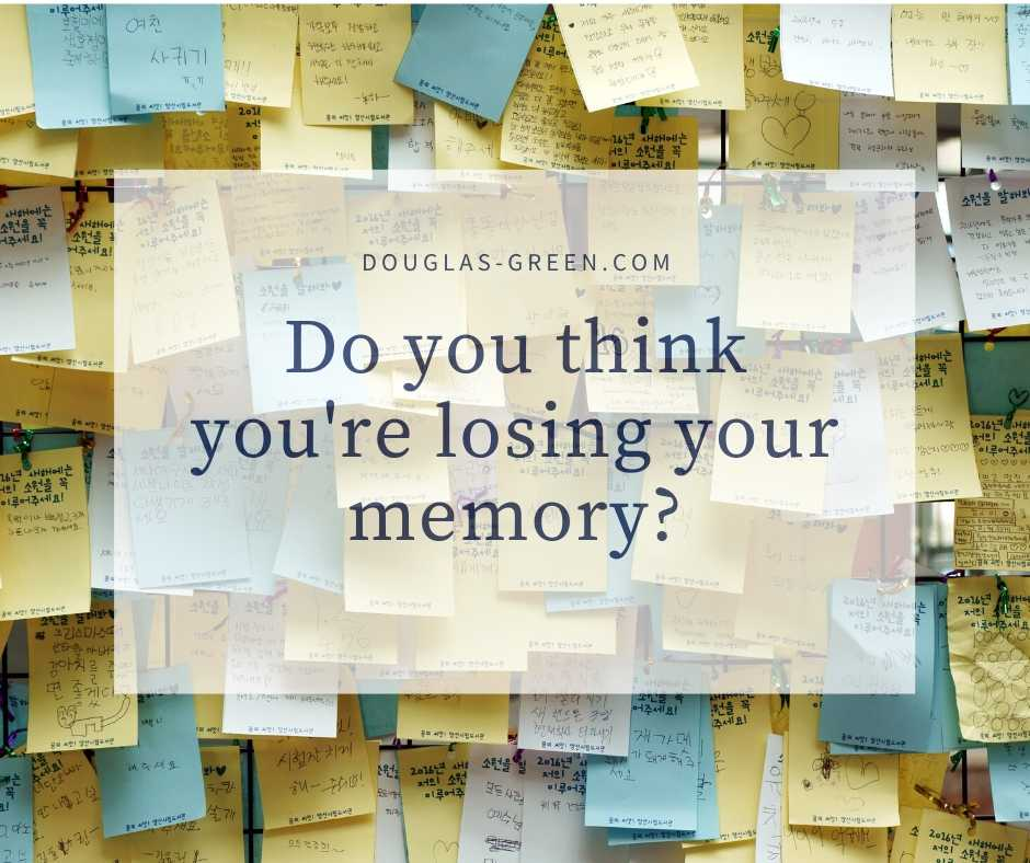 Do you think you're losing yourmemory?