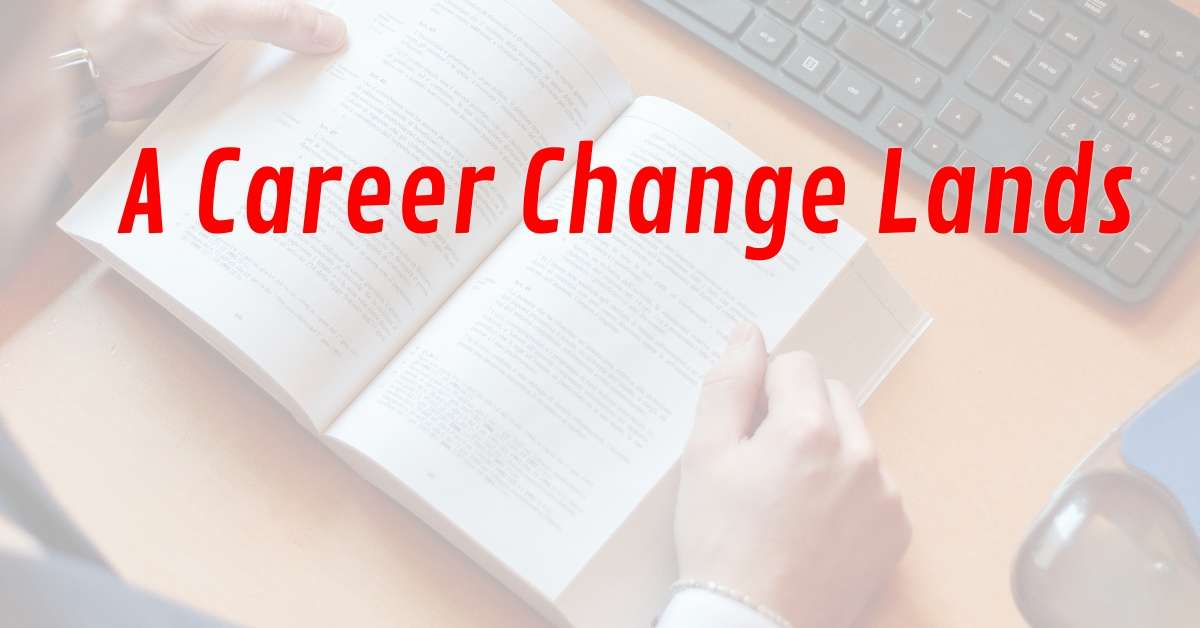 Dear Reader: A Career Change Lands
