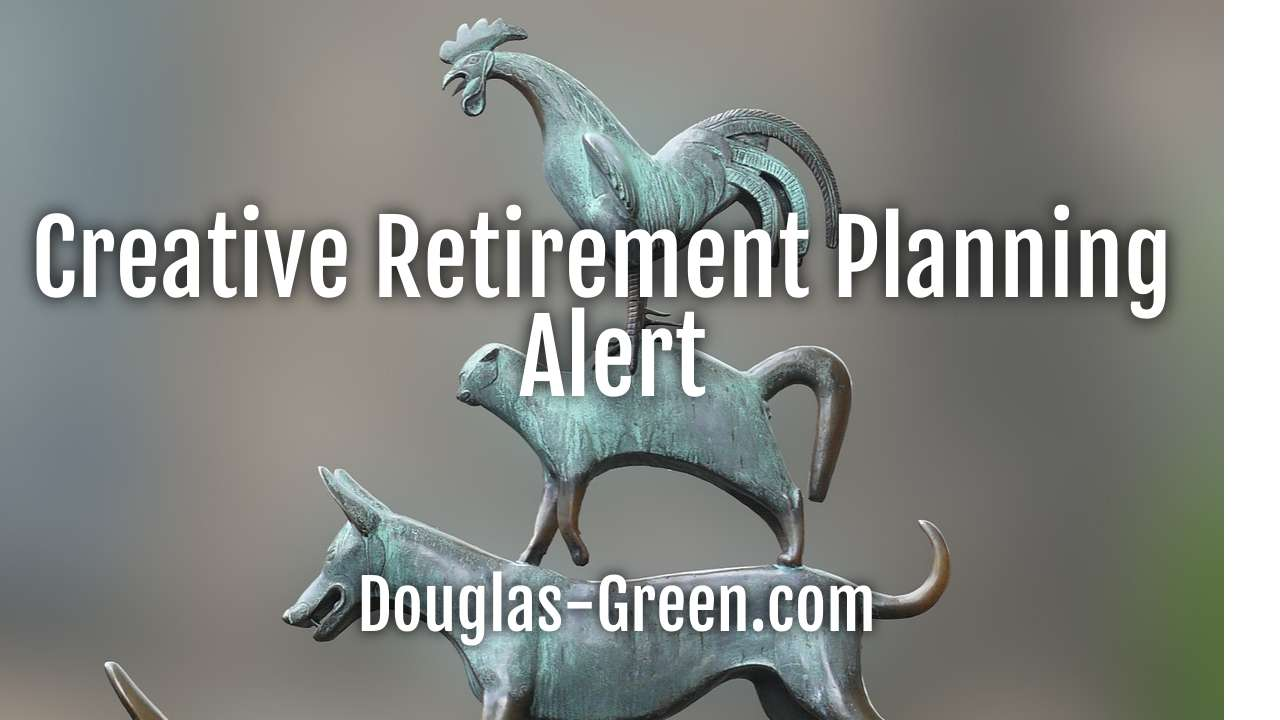 Creative Retirement Planning Alert