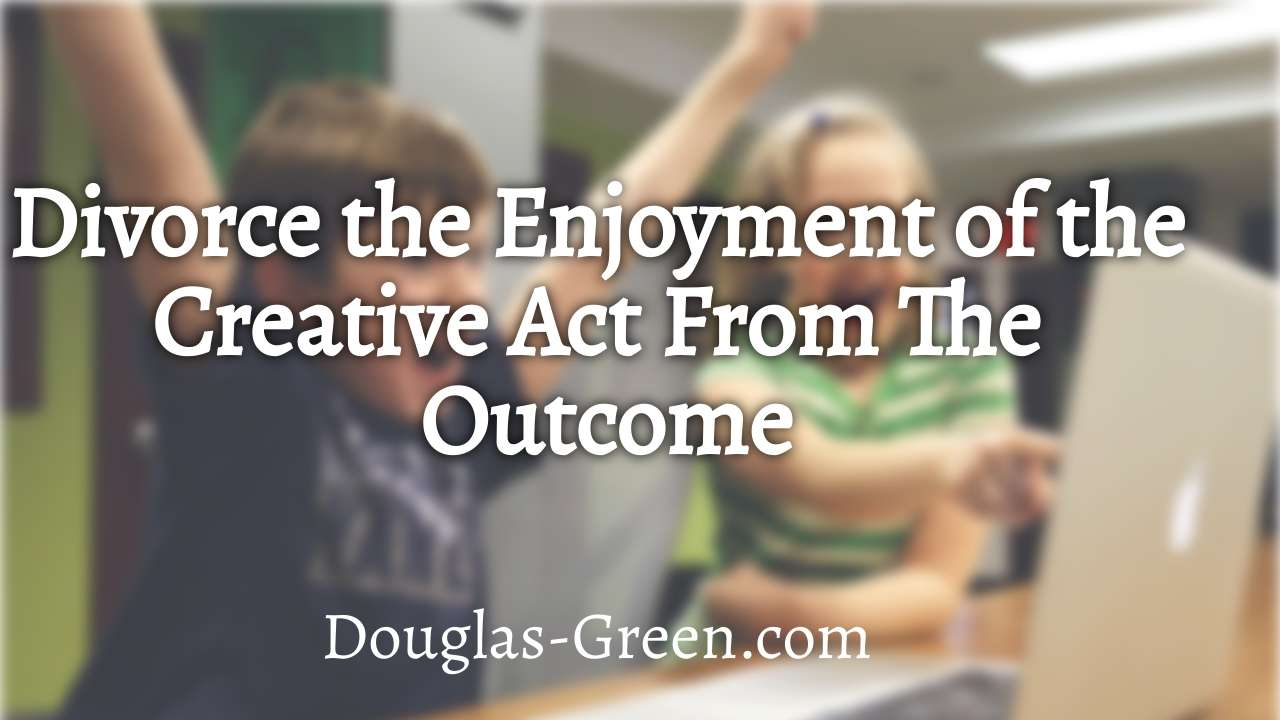 Divorce The Enjoyment Of The Creative Act…