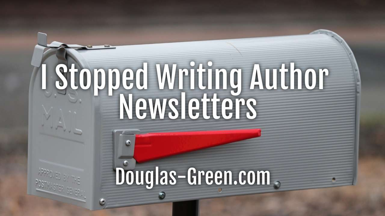 I Stopped Writing Author Newsletters