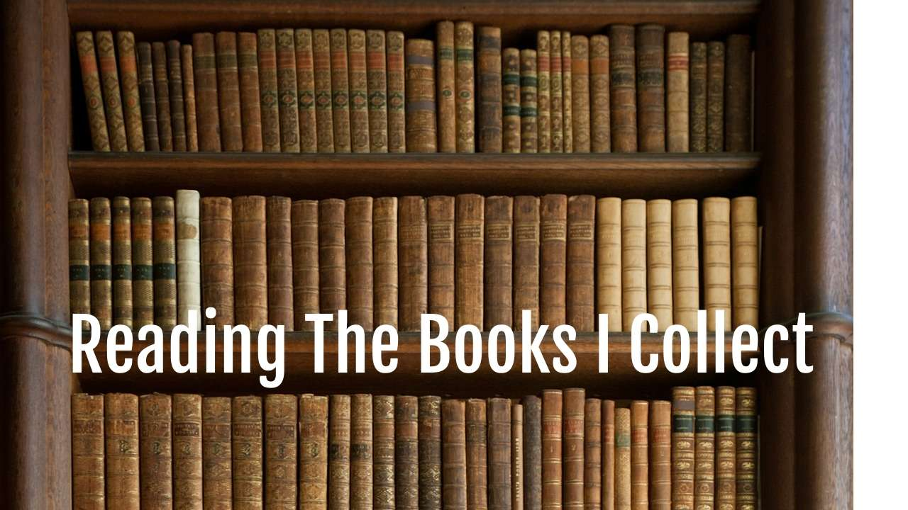 Reading The Books I Collect